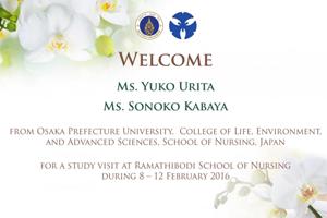 Welcome Ms. Yuko Urita Ms. Sonoko Kabaya From Osaka Prefecture University, College of Life, Environment, and Advanced Sciences, School of Nursing, Japan
