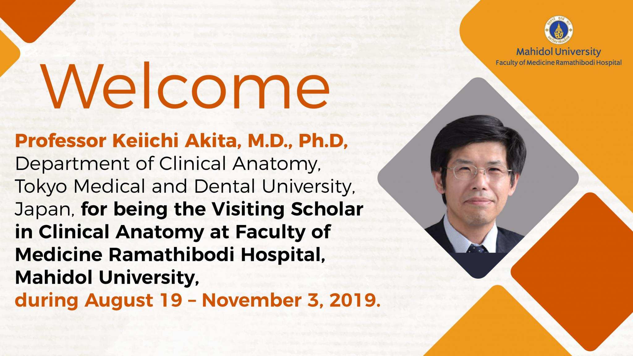 Welcome Professor Keiichi Akita, TMDU, Japan, for being the Visiting Scholar