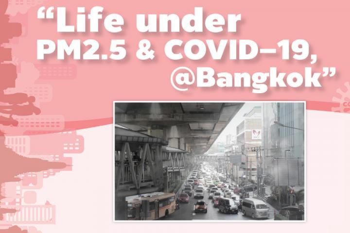"""""""Life under PM2.5 & COVID-19, @Bangkok"""""""