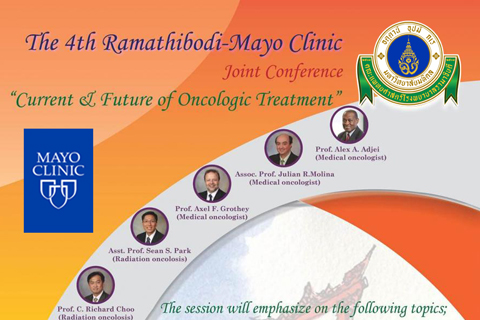 """The 4th Ramathibodi-Mayo Clinic Joint Conference """" Current & Future of Oncologic Treatment """""""