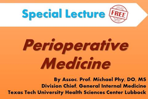Special Lecture on Perioparative by Assoc.Prof.Michael Phy