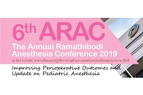 6th ARAC The Annual Ramathibodi Anesthesia Conference 2019