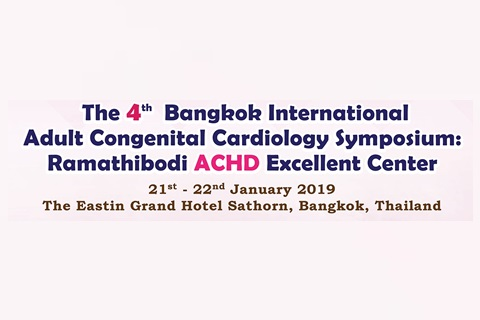 The 4th Bangkok International Adult Congenital Cardiology Symposium: Ramathibodi ACHD Excellent Center