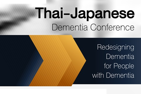 Thai-Japanese Dementia Conference Redesigning Dementia for People with Dementia