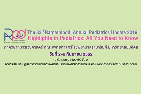 The 33rd Ramathibodi Annual Pediatrics Update 2019: Highlights in Pediatrics: All You Need to Know