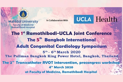 The 1st Ramathibodi-UCLA Joint Conference The 5th Bangkok International Adult Congenital Cardiology Symposium