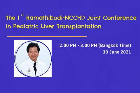 The 1ST Ramathibodi-NCCHD Joint Conference in Pediatric Liver Transplantation