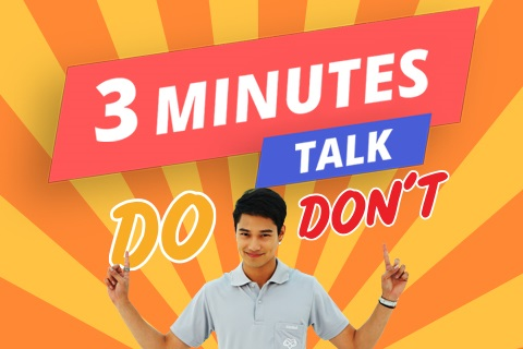 3 MINUTES TALK DO&DON'T