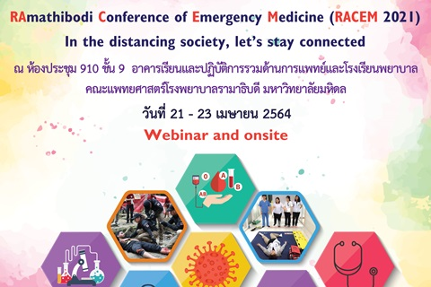 RAmathibodi Conference of Emergency Medicine (RACEM 2021) In the distancing society, let's stay connected