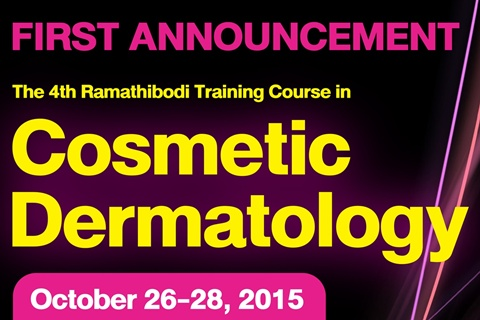 FIRST ANNOUNCEMENT The 4th Ramathibodi Training Course in Cosmetic Dermatology