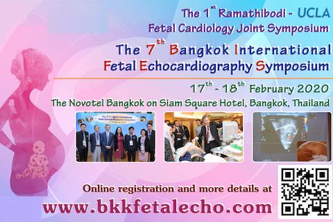 ขอเชิญเข้าร่วมการประชุมวิชาการทางการแพทย์ระดับนานาชาติ เรื่อง The 1st Ramathibodi - UCLA Fetal Cardiology Joint Symposium, The 7th Bangkok International Fetal Echocardiography Symposium