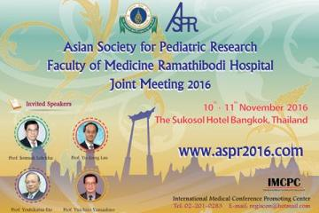 Asian Society for Pediatric Research Faculty of Medicine Ramathibodi Hospital Joint Meeting 2016  (ASPR 2016)
